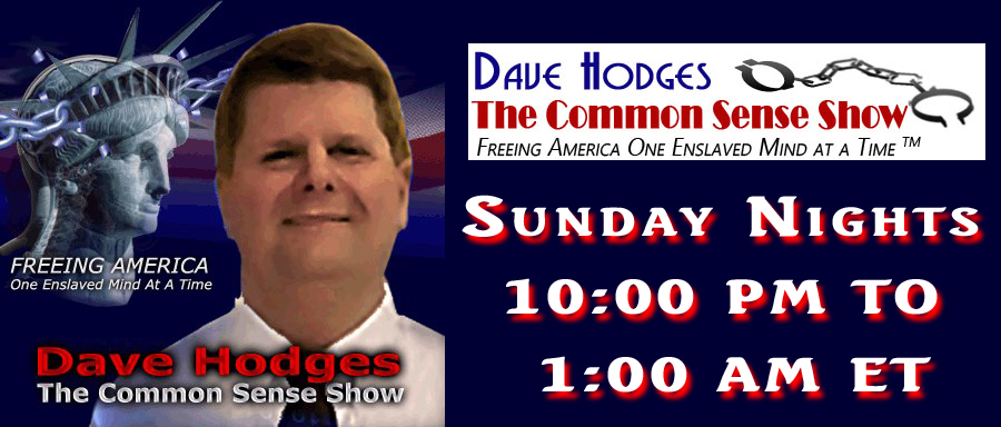 The Common Sense Show With Dave Hodges
